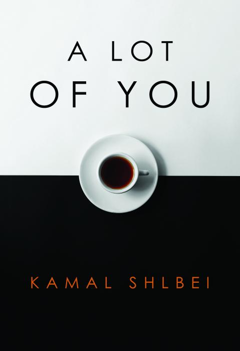 A Lot of You, by: Kamal Shlbei